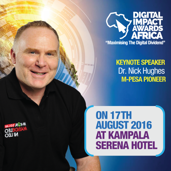 M-Pesa Pioneer; Dr. Nick Hughes to deliver keynote speech at the third Digital Impact Awards Africa.